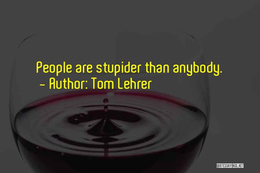 Tom Lehrer Quotes 1101207