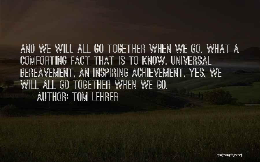Tom Lehrer Quotes 1118662