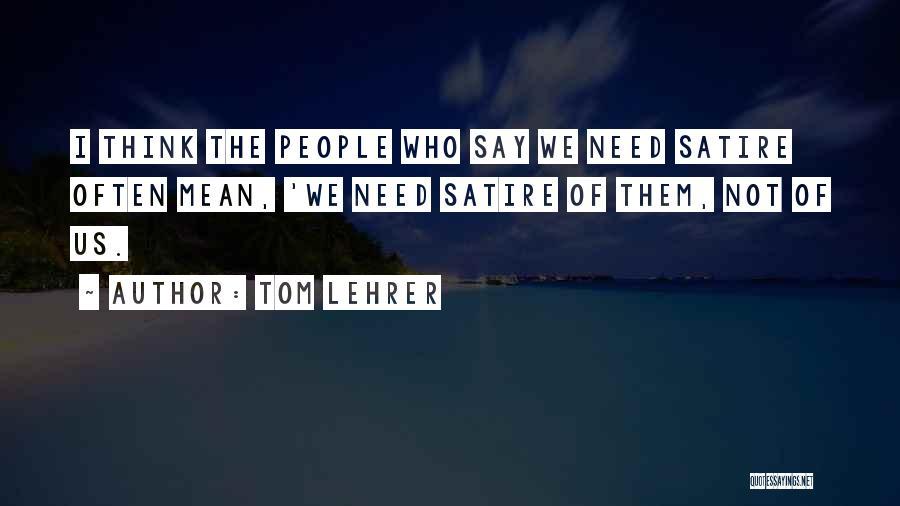 Tom Lehrer Quotes 1390974