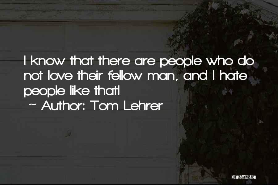 Tom Lehrer Quotes 1425808