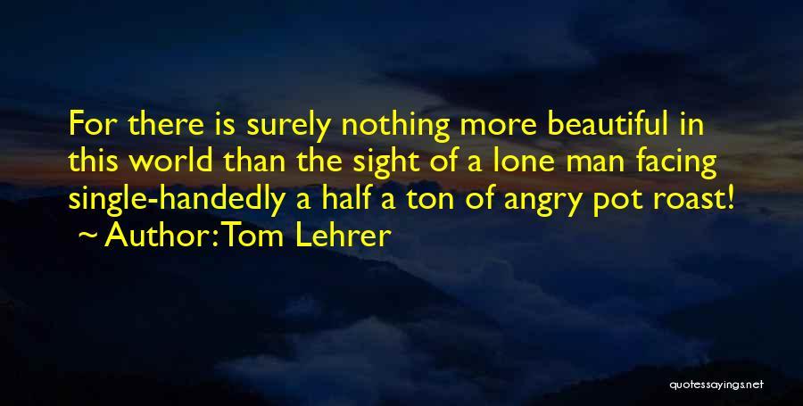 Tom Lehrer Quotes 159013