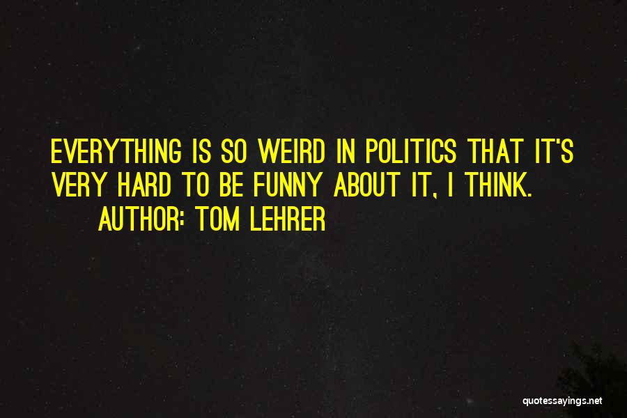 Tom Lehrer Quotes 1824385