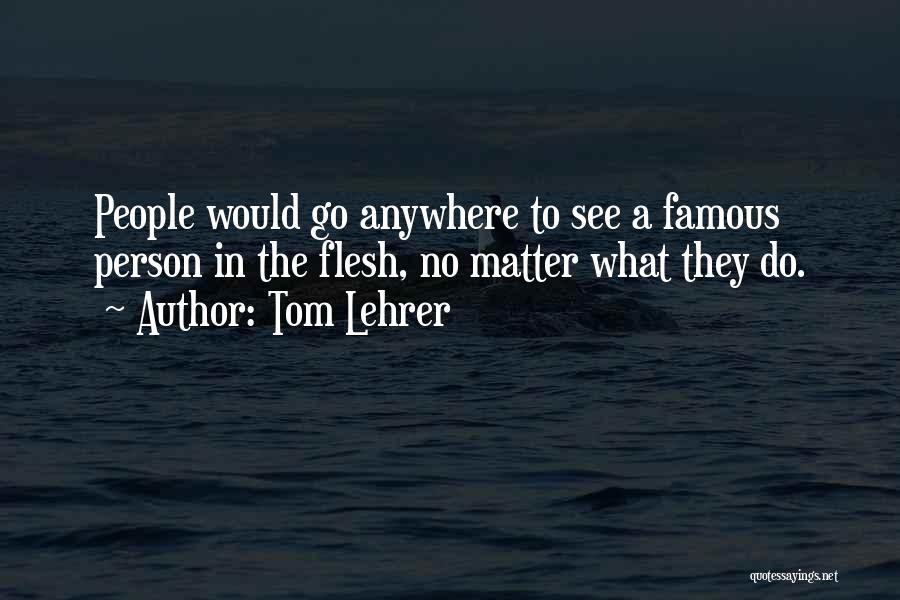 Tom Lehrer Quotes 1886792
