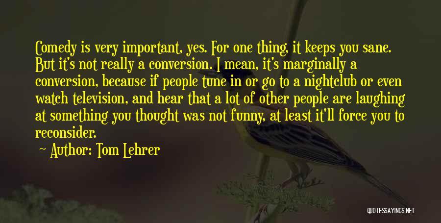 Tom Lehrer Quotes 1921667