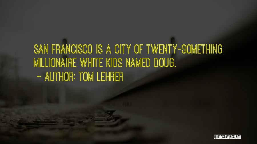 Tom Lehrer Quotes 334627