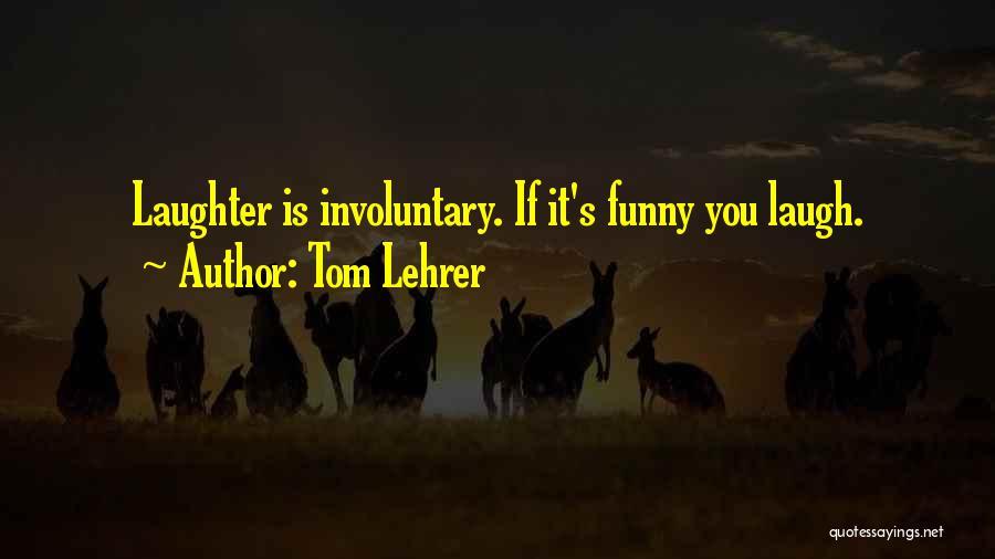 Tom Lehrer Quotes 389439