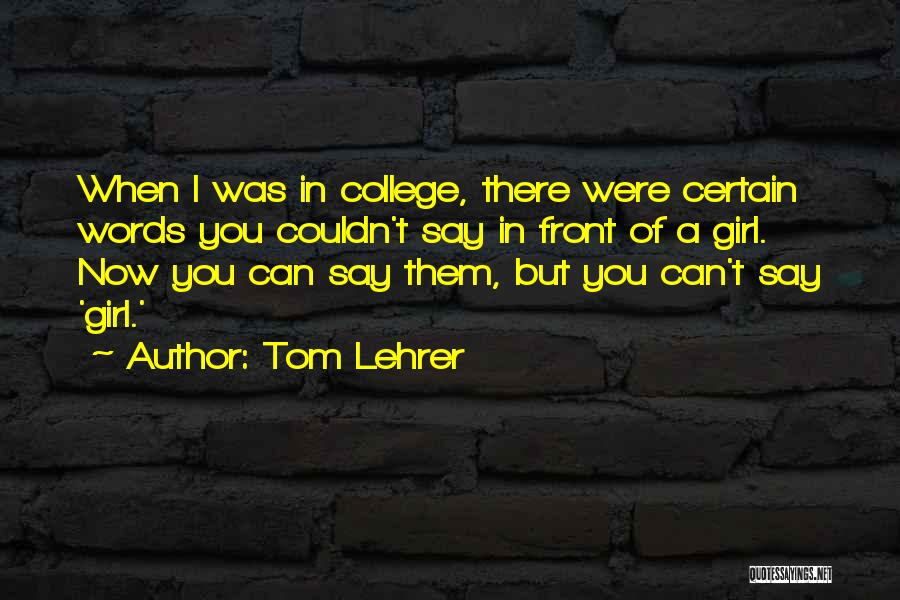 Tom Lehrer Quotes 624139