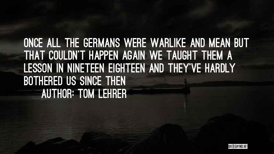 Tom Lehrer Quotes 773614