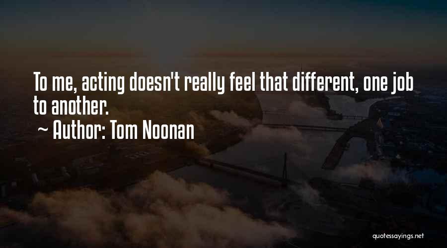 Tom Noonan Quotes 1208316