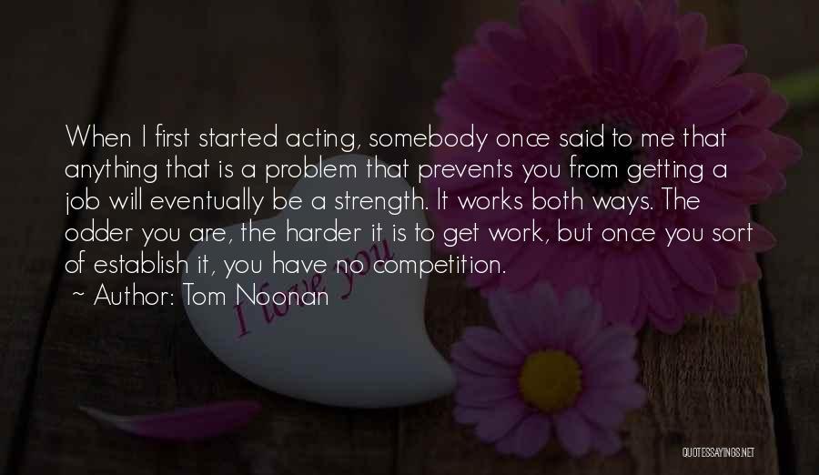 Tom Noonan Quotes 377842