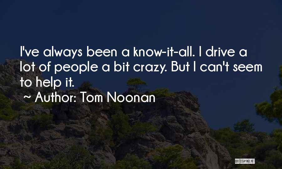Tom Noonan Quotes 433178