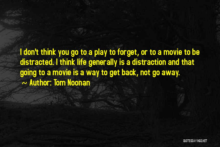 Tom Noonan Quotes 481711