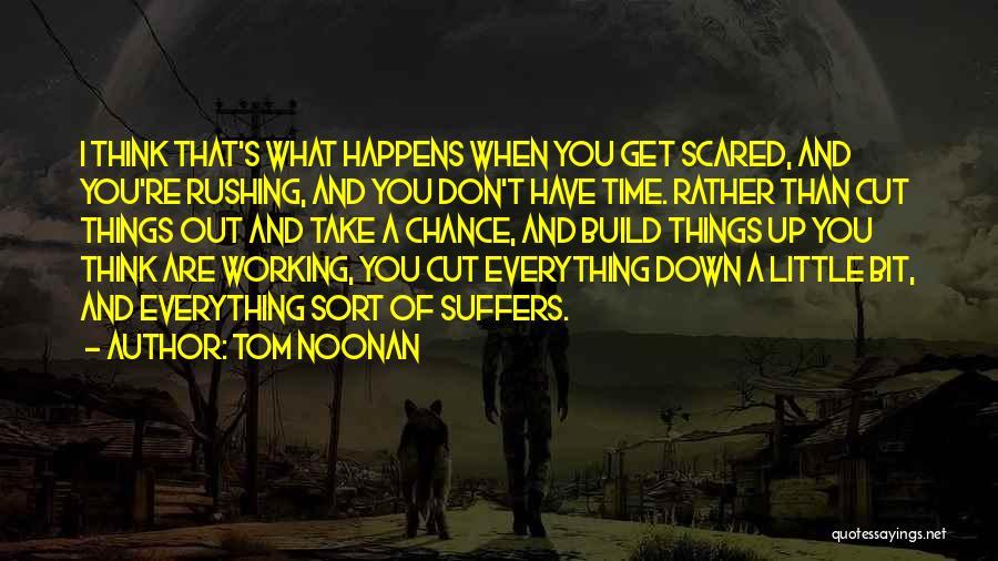 Tom Noonan Quotes 543351