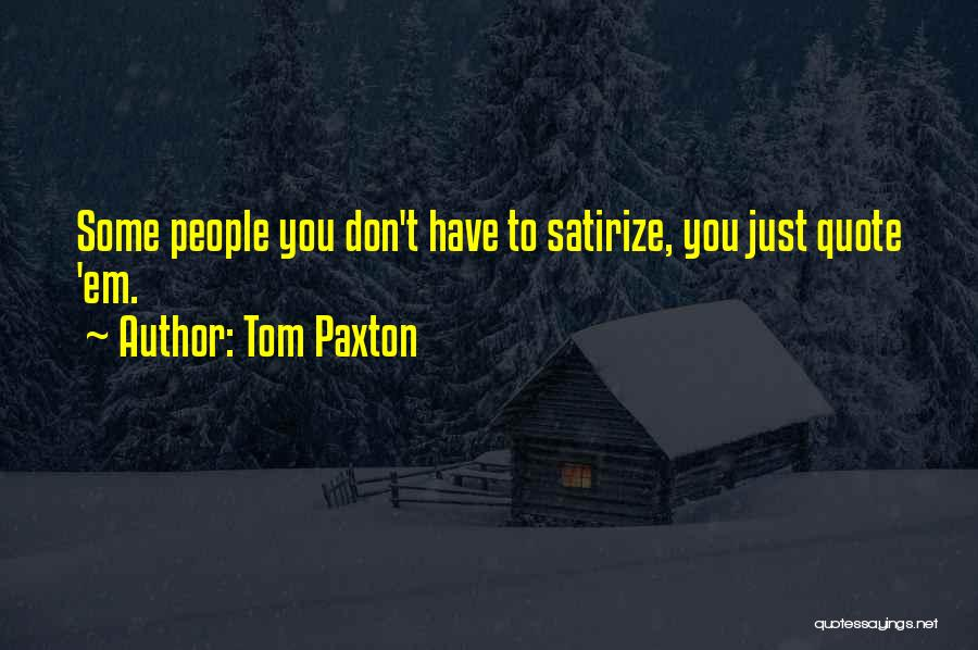 Tom Paxton Quotes 1259428
