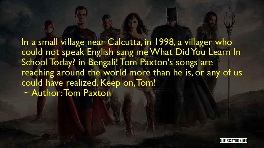 Tom Paxton Quotes 2217654