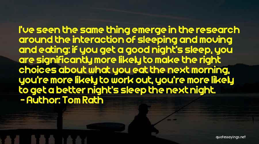 Tom Rath Quotes 1043948