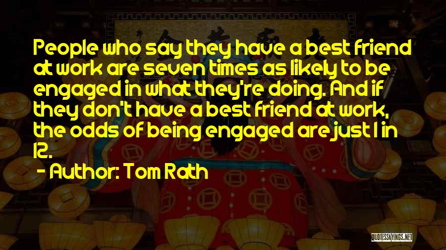 Tom Rath Quotes 1090028