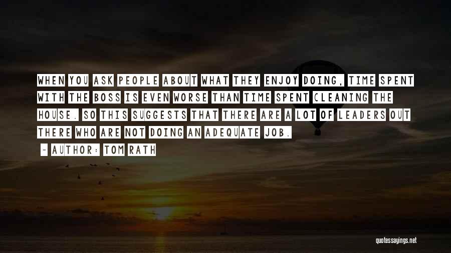 Tom Rath Quotes 1307207