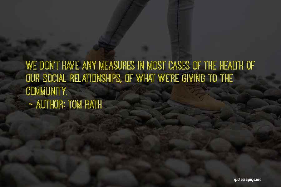 Tom Rath Quotes 1318570