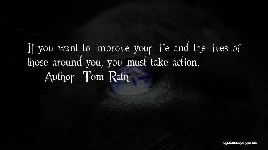 Tom Rath Quotes 138113
