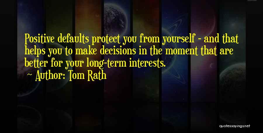Tom Rath Quotes 1386438