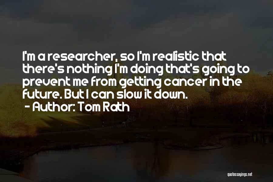 Tom Rath Quotes 1511061