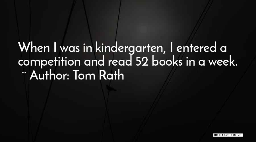 Tom Rath Quotes 1571177