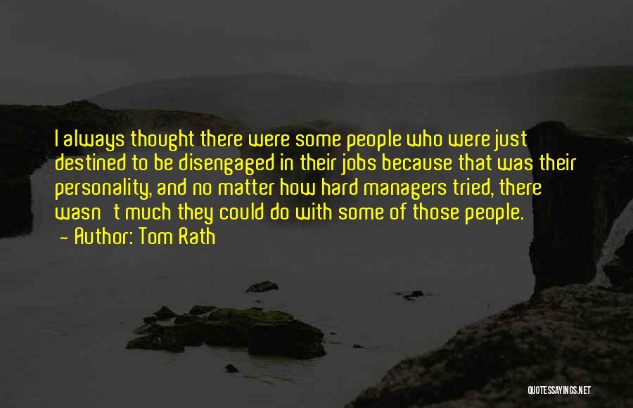 Tom Rath Quotes 1571930