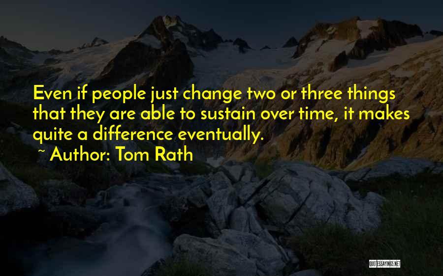 Tom Rath Quotes 1623486