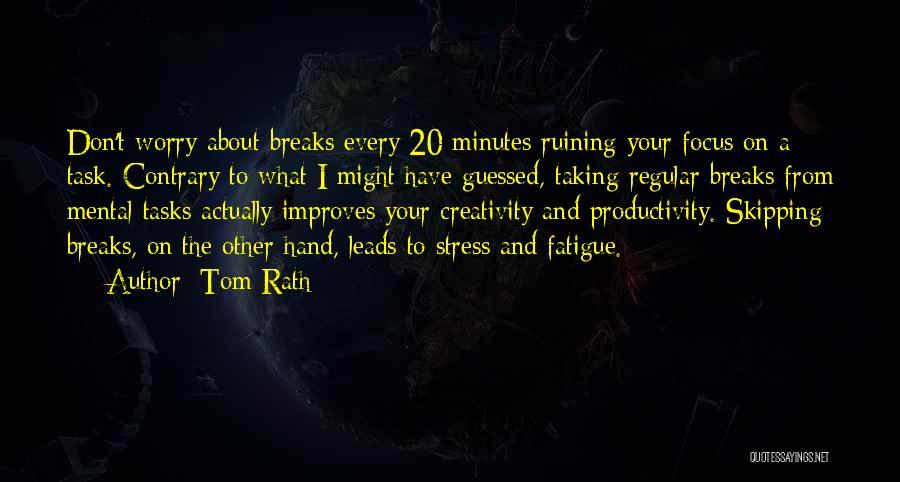 Tom Rath Quotes 1663198