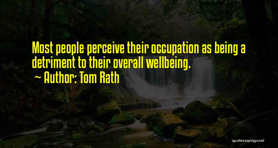 Tom Rath Quotes 2008662