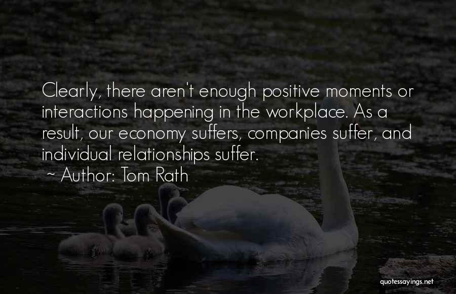 Tom Rath Quotes 209745