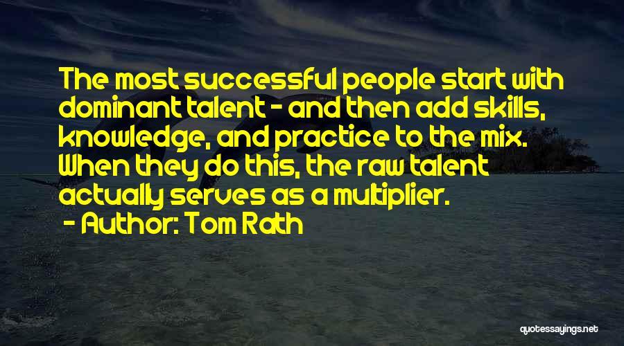 Tom Rath Quotes 2183778