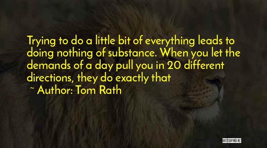 Tom Rath Quotes 2265228