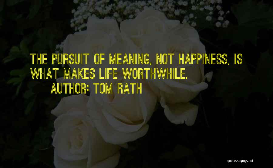 Tom Rath Quotes 282222