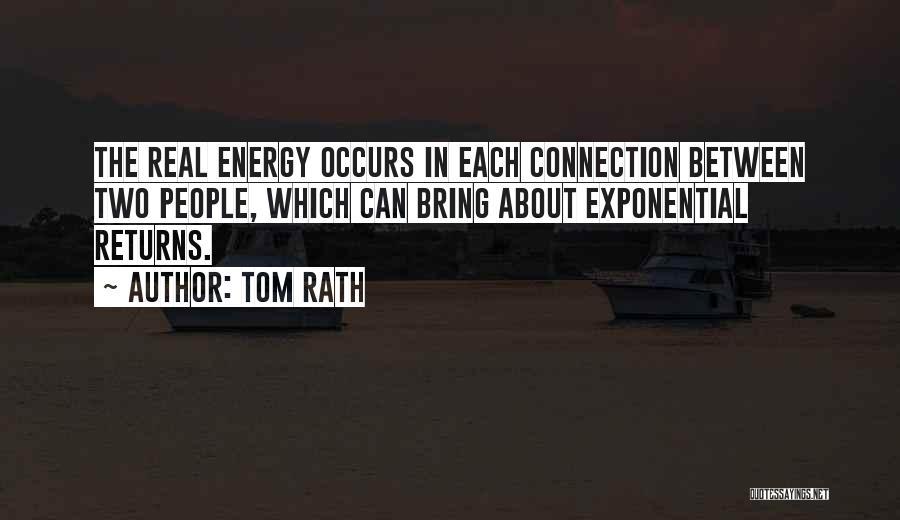 Tom Rath Quotes 285647