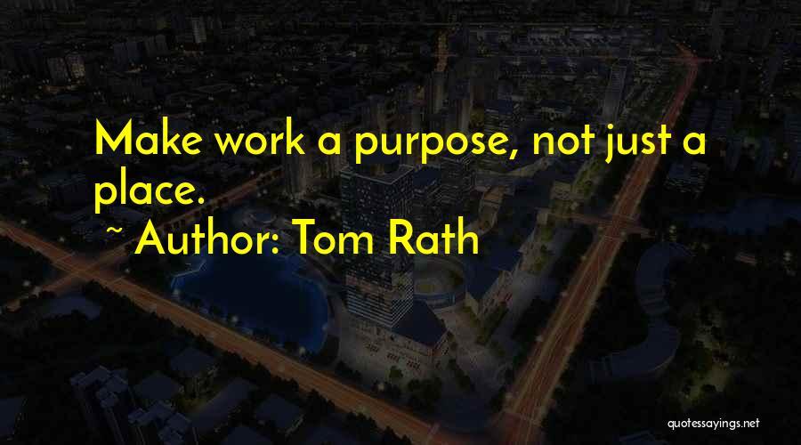 Tom Rath Quotes 416950
