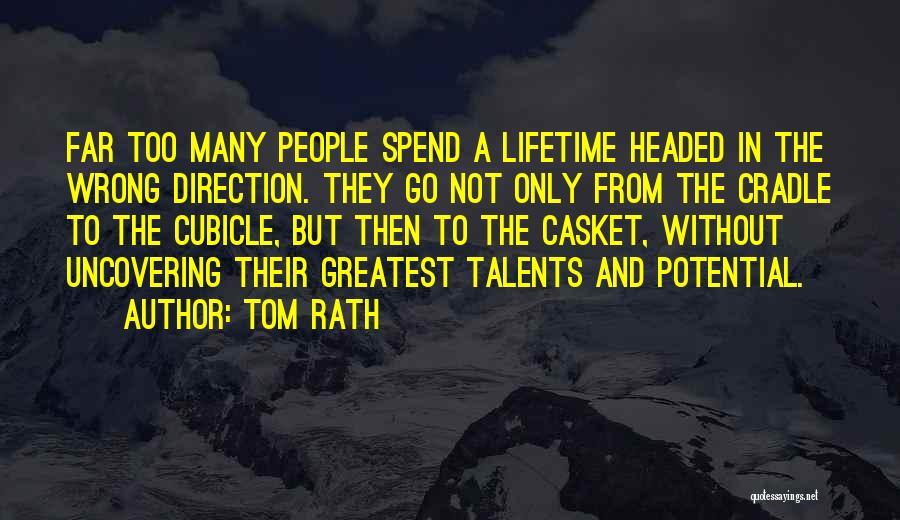 Tom Rath Quotes 447030