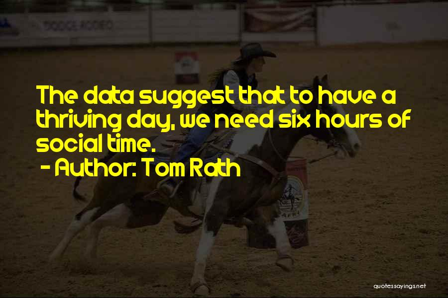 Tom Rath Quotes 468220