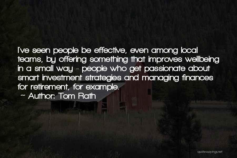 Tom Rath Quotes 468239