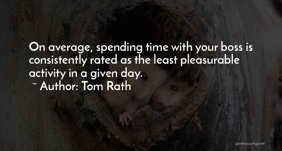 Tom Rath Quotes 512677
