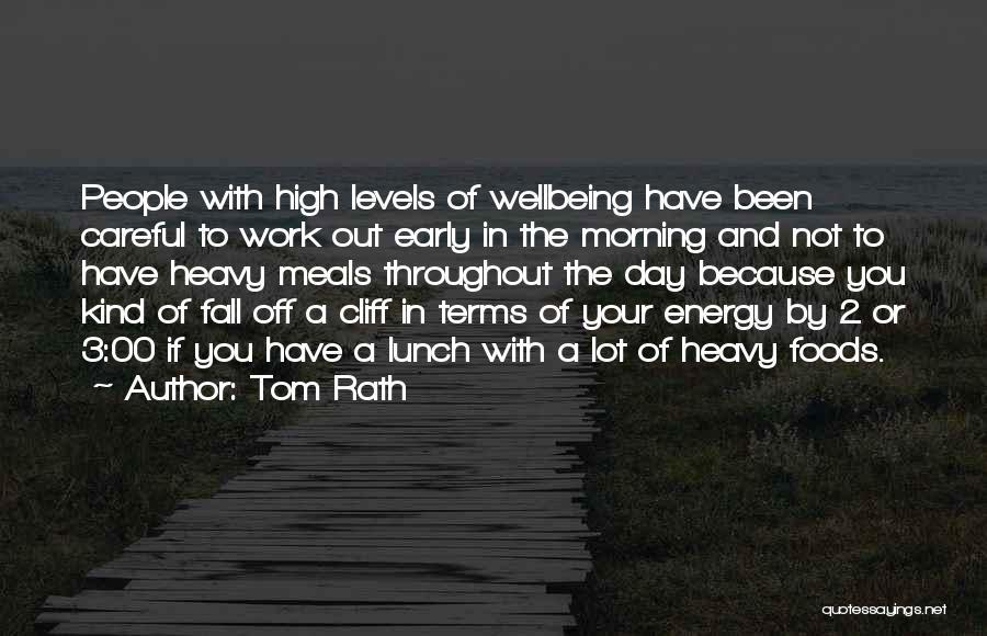 Tom Rath Quotes 528725