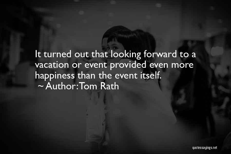 Tom Rath Quotes 564243
