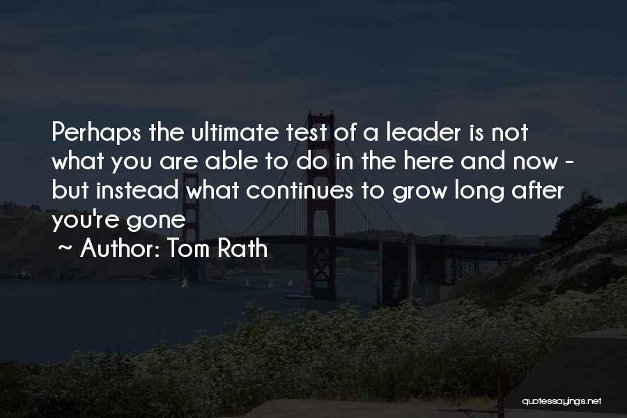 Tom Rath Quotes 612767
