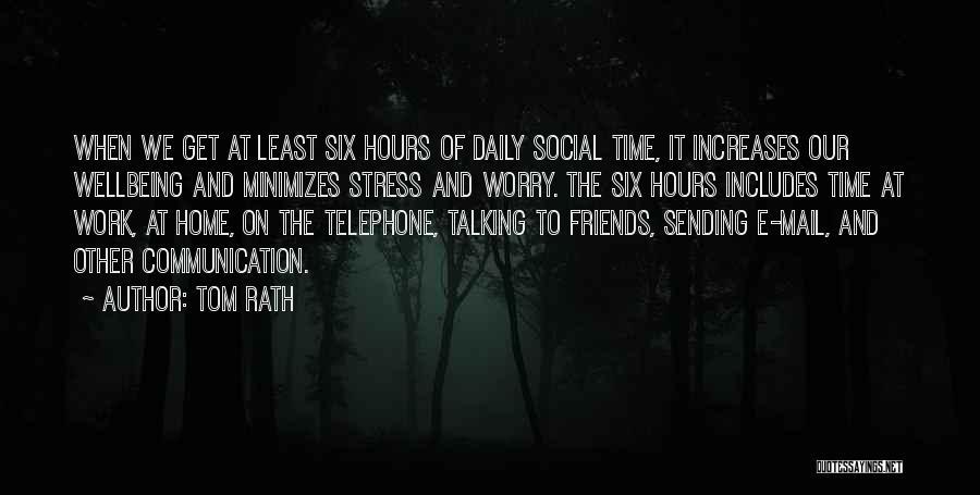 Tom Rath Quotes 617733