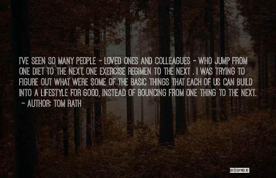 Tom Rath Quotes 736331