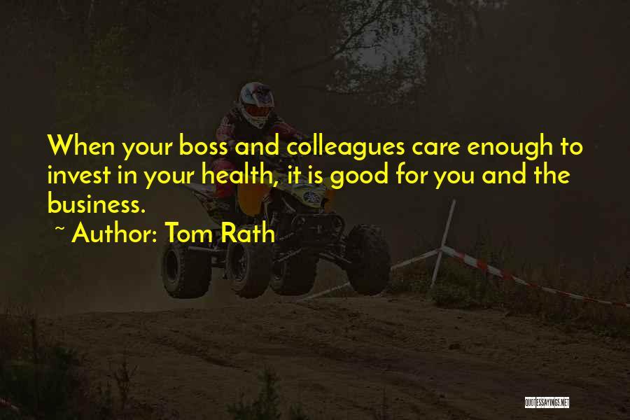 Tom Rath Quotes 872624