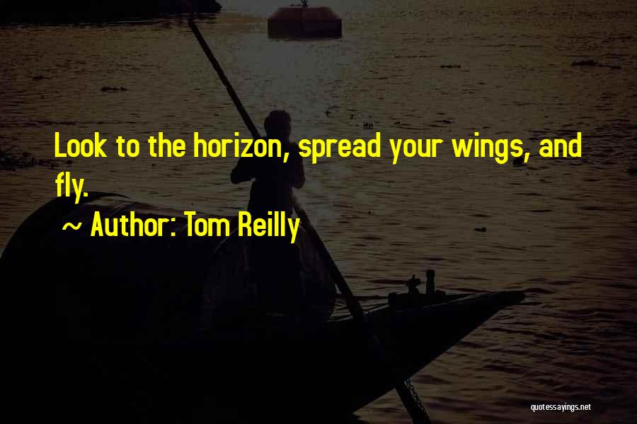 Tom Reilly Quotes 465830