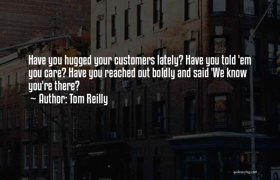 Tom Reilly Quotes 80767