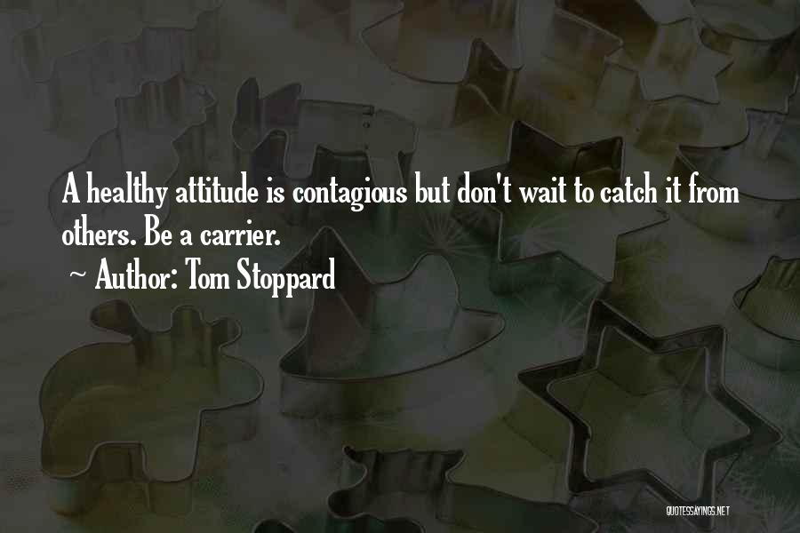 Tom Stoppard Quotes 2093619